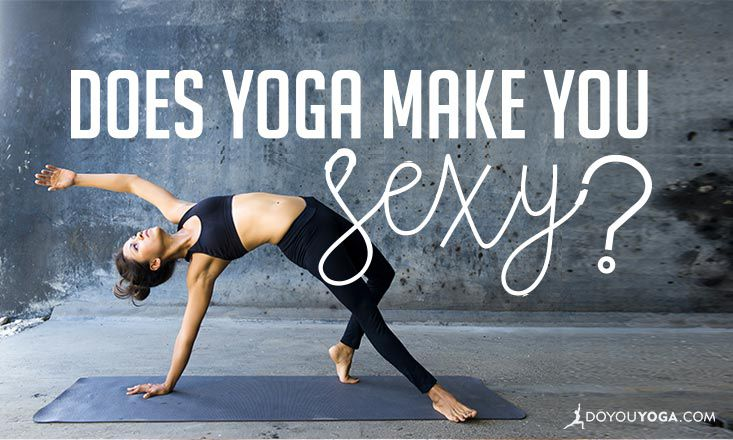 Does Yoga Make you Sexy?