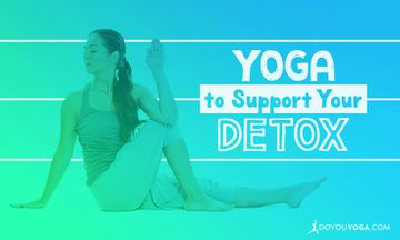 Yoga to Support Your Detox