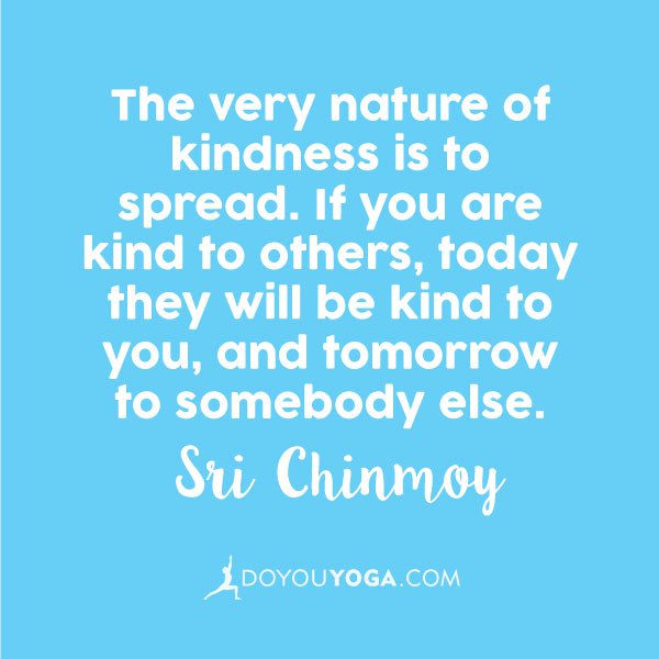 16 Quotes To Inspire Kindness Doyouyoga