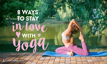 8 Ways to Stay in Love with Your Yoga Practice