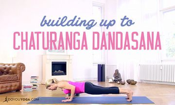 Building Up To Chaturanga Dandasana