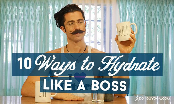 Chug Life: 10 Ways to Hydrate Like A Boss