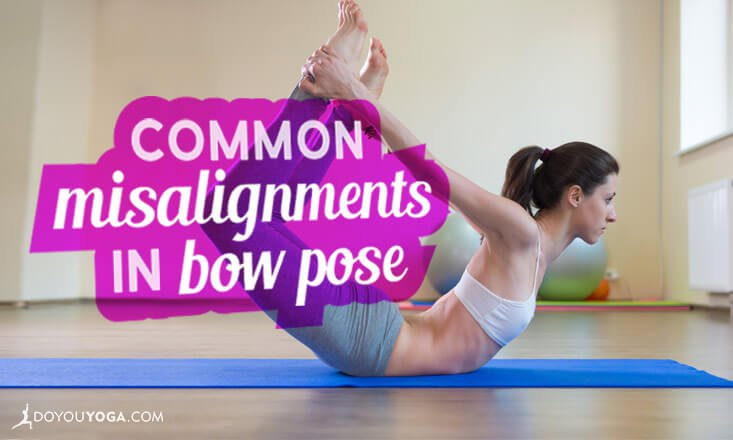 common misalignments in bow pose