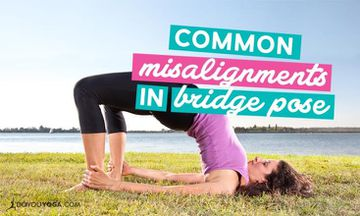 Common Misalignments in Bridge Pose (and How to Fix Them)