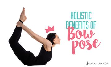 The Holistic Benefits of Bow Pose