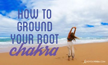 How to Ground Your Root Chakra