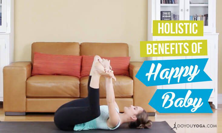 The Holistic Benefits of Happy Baby Pose