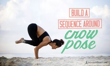 How To Build A Sequence Around Crow Pose