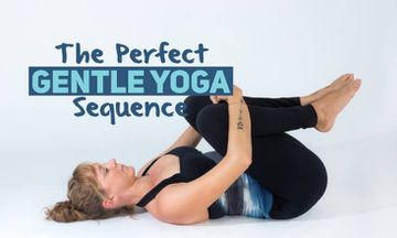 The Perfect Gentle Yoga Sequence