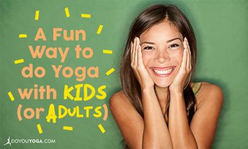 A Fun Way to Do Yoga With Kids (or Adults)