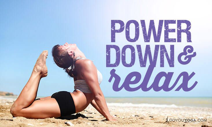 4 Ways Yoga Lets You Power Down and Relax