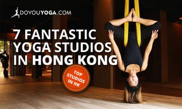 7 Fantastic Yoga Studios in Hong Kong You Should Check Out