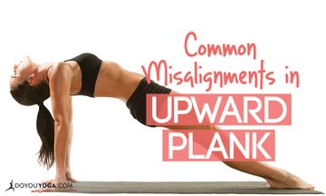 Common Misalignments in Upward Plank Pose (and How to Fix Them)