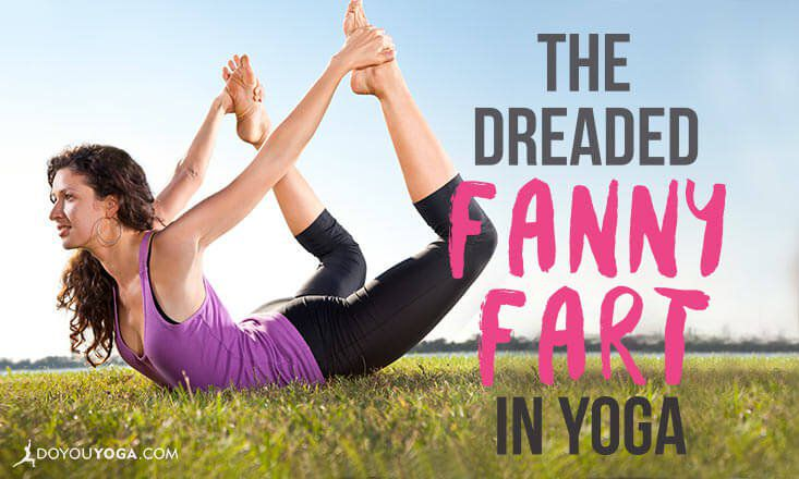 The Dreaded Fanny Fart in Yoga