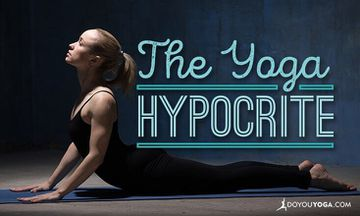 Are You a 'Yoga Hypocrite'?