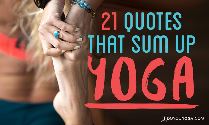 21 Inspiring Quotes That Sum Up Yoga