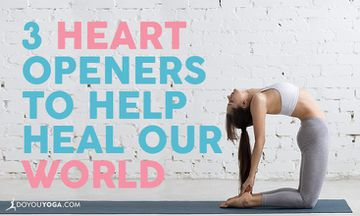 3 Heart Openers to Help Heal Our World