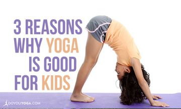 3 Reasons Why Yoga is Great for Kids