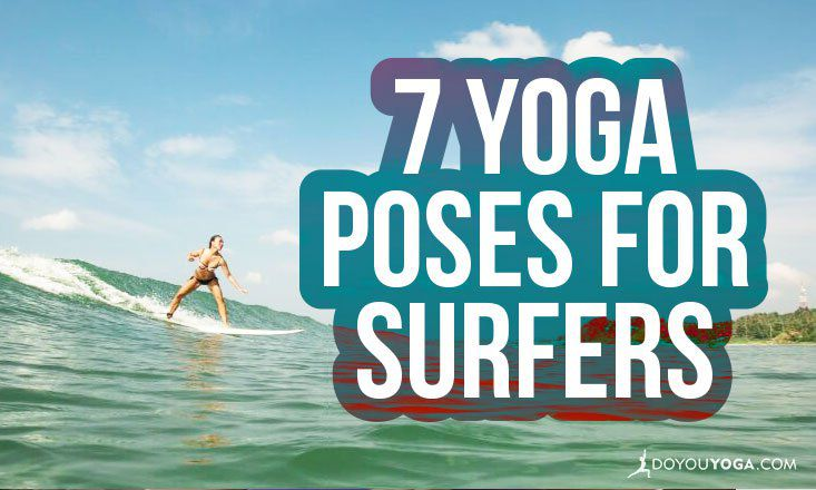 7 Yoga Poses For Surfers Of All Levels Doyouyoga