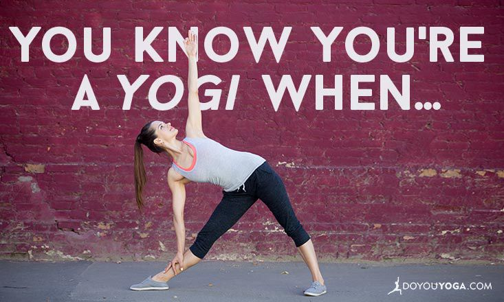 You Know You're a Yogi When...
