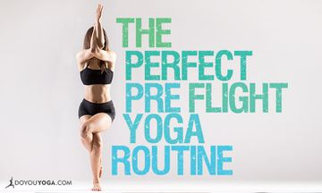 The Perfect Pre-Flight Yoga Routine