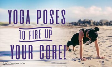 Yoga Poses to Fire Up Your Core and Find Inner Power