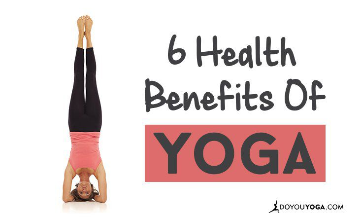 6 Health Benefits of Yoga
