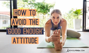 How to Avoid the 'Good Enough' Attitude