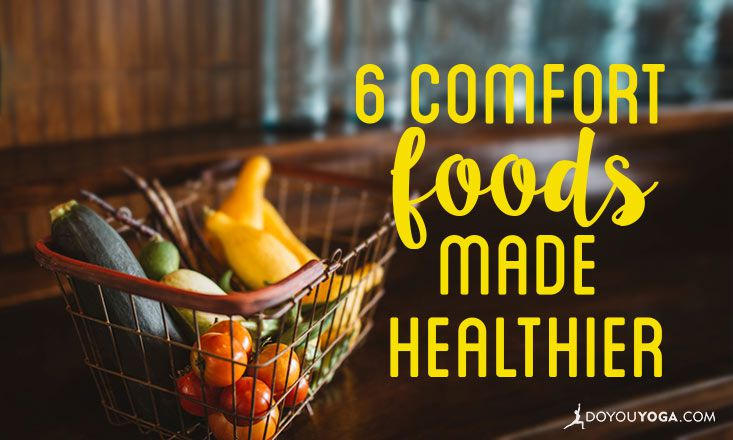 6 Comfort Foods Made Healthier