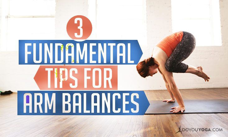 3 Fundamental Tips for Arm Balances