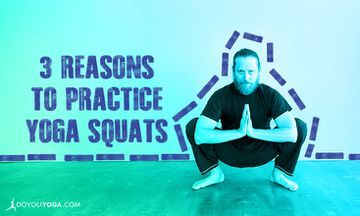 3 Reasons to Practice Malasana or Yoga Squats