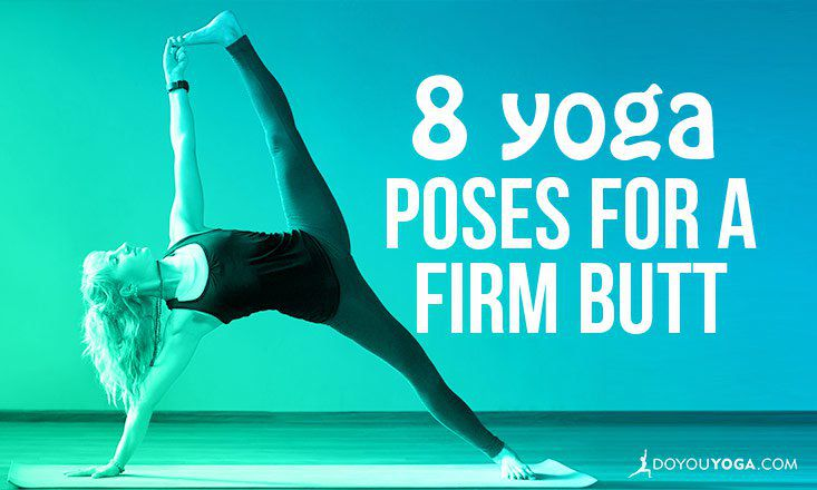 7c40dee22e3 8 Yoga Poses for a Firm, Strong, and Sexy Butt | DOYOUYOGA