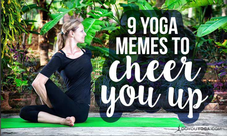 9 Hilarious Yoga Memes to Cheer You Up