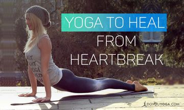 30-Minute Yoga Sequence to Overcome Heartbreak
