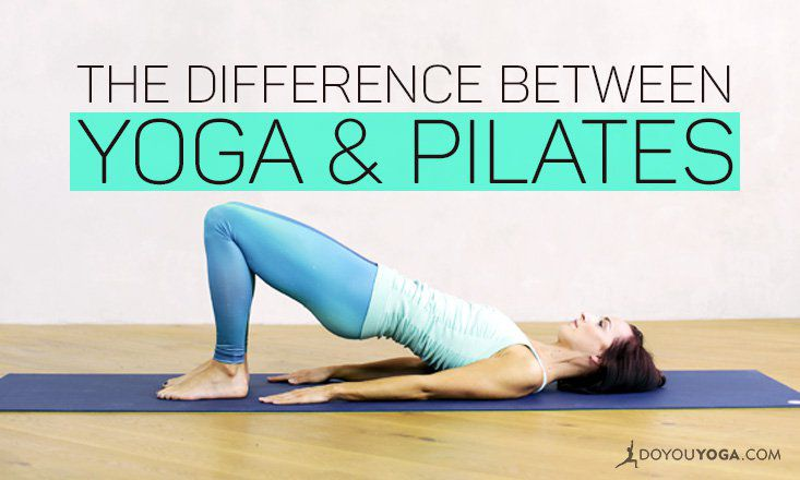 What's The Difference Between Yoga and Pilates? | DOYOUYOGA