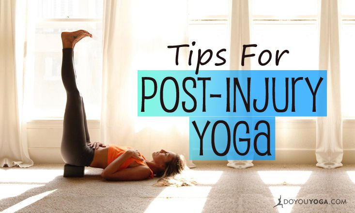 Post-Injury Yoga: 5 Ways to Keep Your Rehabilitation On Track