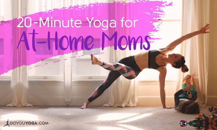 20-Minute Yoga Sequence for Stay at Home Moms