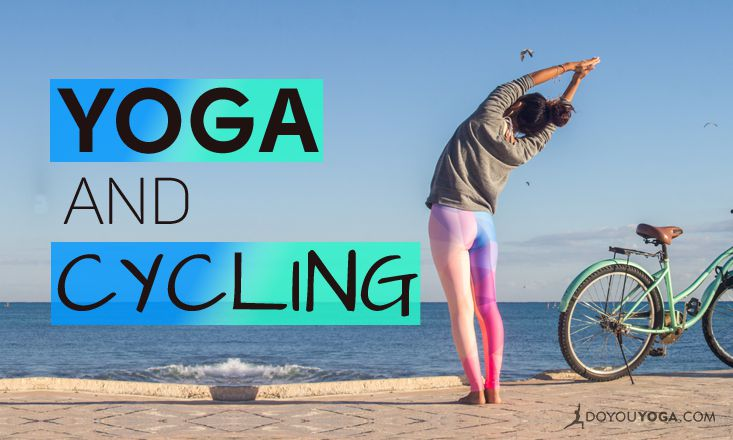 How to Use Yoga to Improve Your Cycling (And Vice Versa)