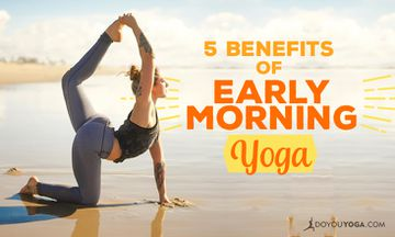 5 Benefits of Early Morning Yoga