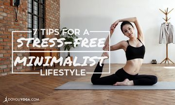 7 Tips to Ease Into a Stress-Free Minimalist Lifestyle