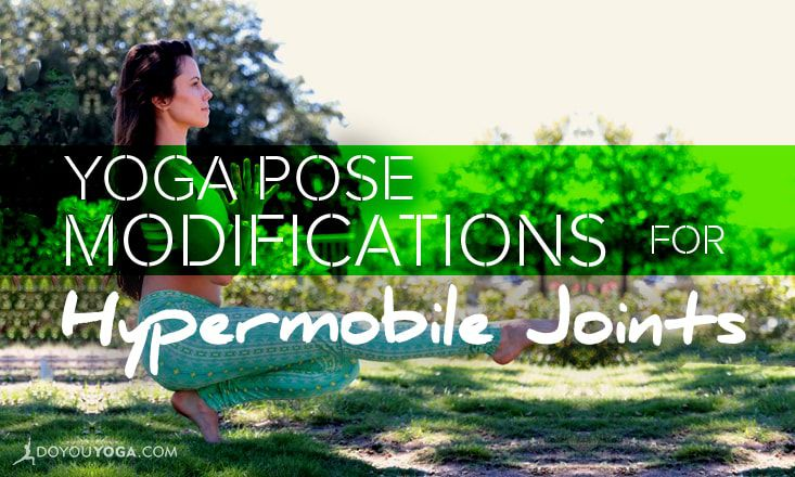Yoga Pose Modifications For Yogis With Hypermobile Joints