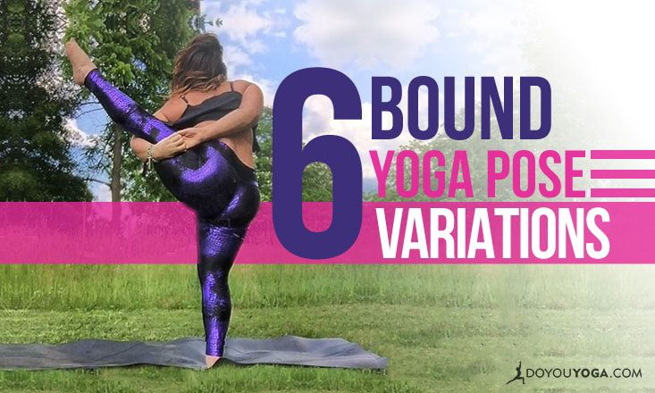 6 Bound Variations of Popular Yoga Poses