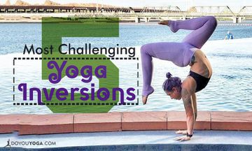 The Five Most Challenging Yoga Inversions