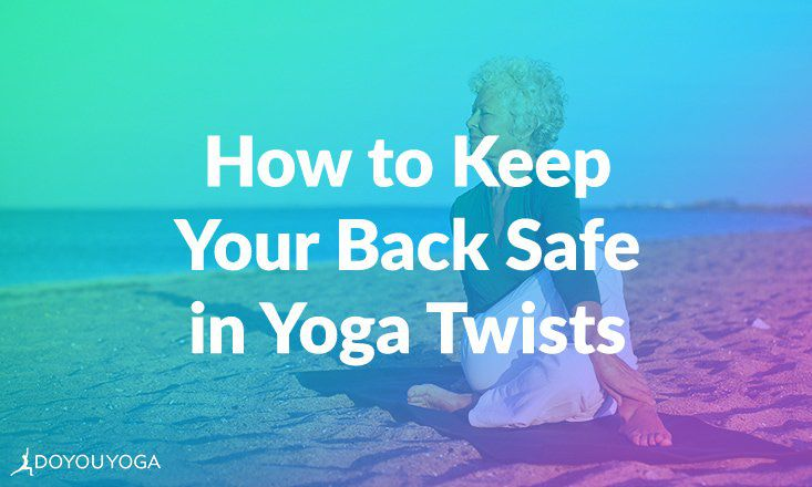 How to Go Deeper in Yoga Twists Without Hurting Your Back