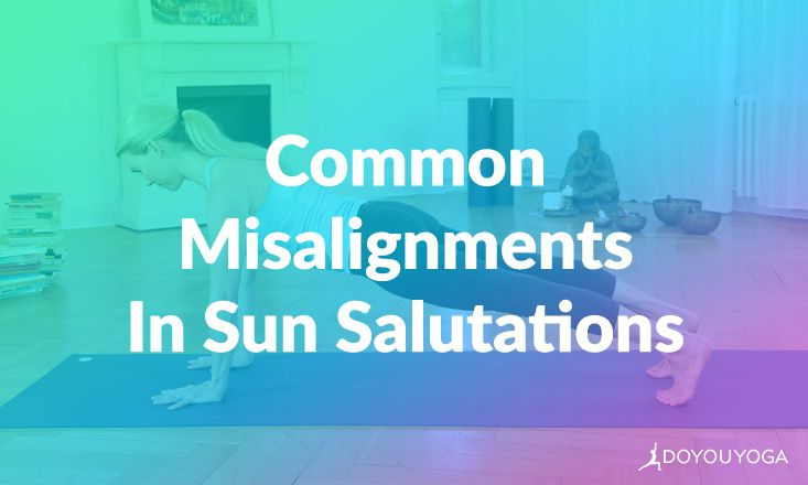 Common Misalignments in Sun Salutations And How to Fix Them