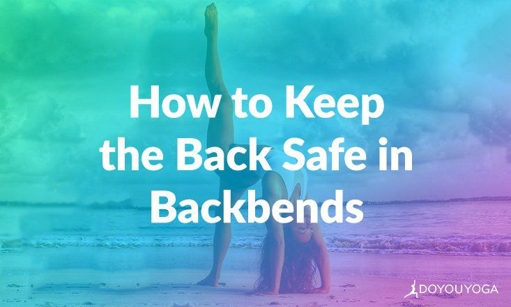 How to Keep the Back Safe in Yoga Backbends