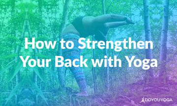 How to Strengthen Your Back With Yoga